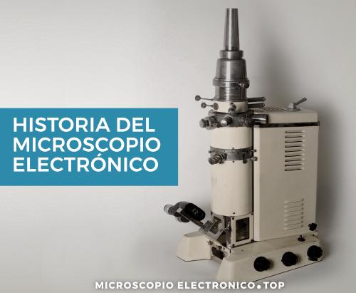 Historia del microscopio electrónico